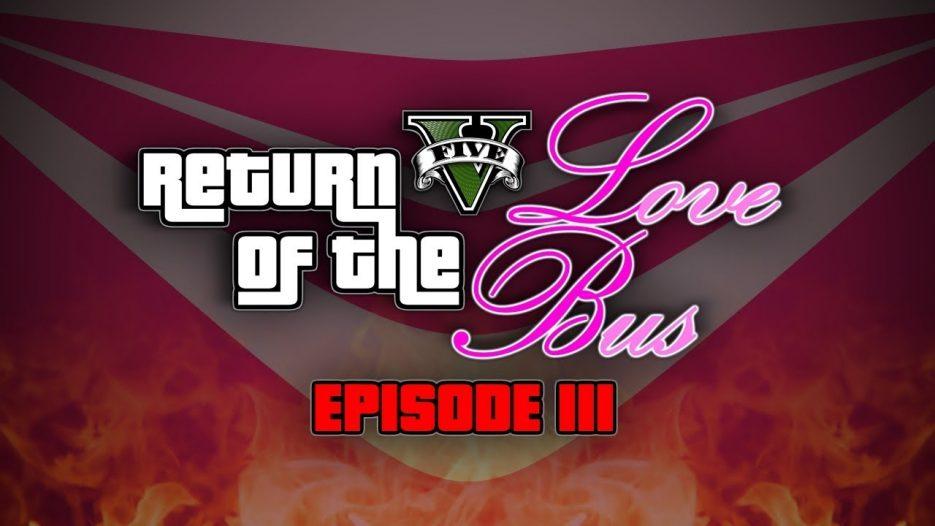 LOVE BUS VS WAR MACHINE — Return of the Love Bus: Episode 3 (GTA5 Funny Moments Trilogy)