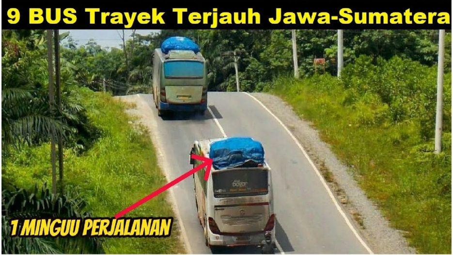 9 BUS Trayek Terjauh Lintas Jawa Sumatera